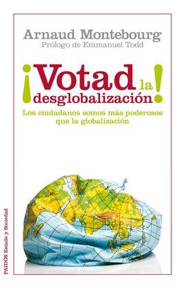 VOTAD POR LA DESGLOBALIZACION
