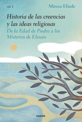 I. HISTORIA DE LAS CREENCIAS Y LAS IDEAS RELIGIOSAS