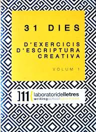 31 EXERCICIS D'ESCRIPTURA CREATIVA