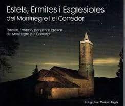 ESTELS, ERMITES I ESGLESIOLES DEL MONTNEGRE I EL CORREDOR