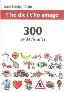T'HO DIC I T'HO AMAGO. 300 ENDEVINALLES