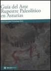GUÍA DEL ARTE RUPESTRE PALEOLÍTICO EN ASTURIAS