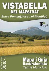 VISTABELLA DEL MAESTRAT 1:25.000 -MAPA I GUIA EXCURSIONISTA -EL TOSSAL