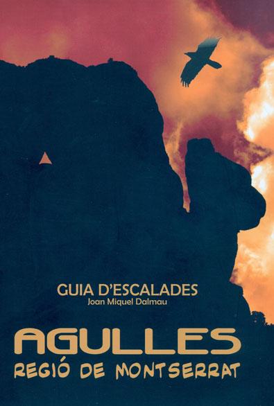 AGULLES. REGIO DE MONTSERRAT -GUIA D'ESCALADES