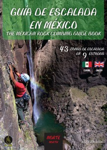 NORTE. GUIA DE ESCALADA EN MEXICO [CAS/ENG] THE MEXICAN ROCK CLIMBING GUIDE BOOK