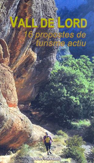VALL DE LORD. 16 PROPOSTES DE TURISME ACTIU