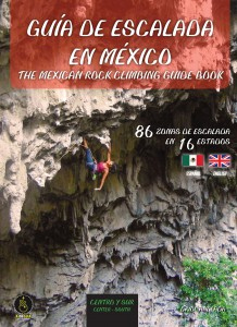 CENTRO Y SUR. GUIA DE ESCALADA EN MEXICO [CAS/ENG] THE MEXICAN ROCK CLIMBING GUIDE BOOK