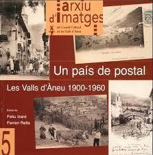 UN PAIS DE POSTAL. LES VALLS D'ANEU 1900-1960