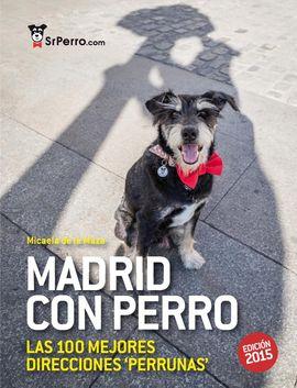 MADRID CON PERRO. LAS 100 MEJORES DIRECCIONES PERRUNAS