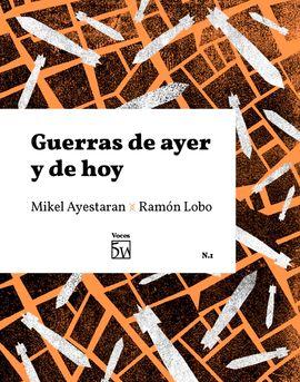 GUERRAS DE AYER Y DE HOY.  VOCES 5W Nº1