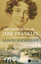 AMBICIONES DE JANE FRANKLIN, LAS