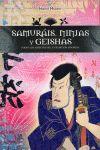 SAMURAIS, NINJAS Y GEISHAS