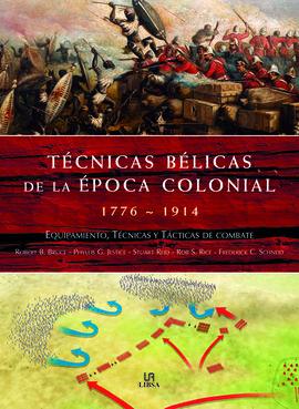 TECNICAS BELICAS DE LA EPOCA COLONIAL 1776-1914