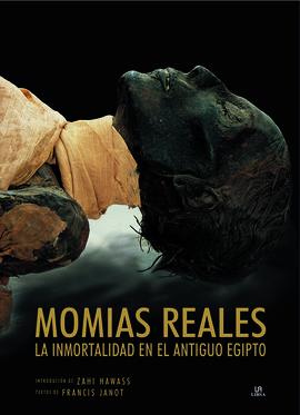 MOMIAS REALES. LA INMORTRALIDAD EN EL ANTIGUO EGIPTO