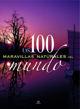 100 MARAVILLAS NATURALES DEL MUNDO, LAS