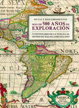 MÁS DE 500 AÑOS DE EXPLORACIÓN. RUTAS Y DESCUBRIMIENTOS