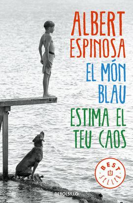 MÓN BLAU, EL. ESTIMA EL TEU CAOS [BOLSILLO]