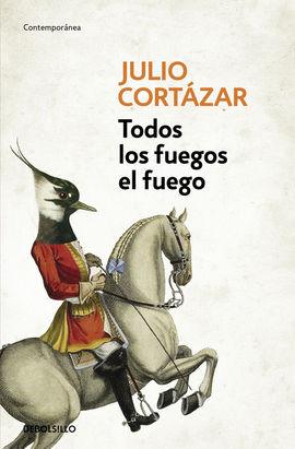 TODOS LOS FUEGOS EL FUEGO [BOLSILLO]