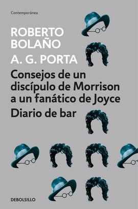CONSEJOS DE UN DISCÍPULO DE MORRISON A UN FANÁTICO DE JOYCE / DIARIO DE BAR [BOLSILLO]