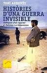 HISTORIES D'UNA GUERRA INVISIBLE