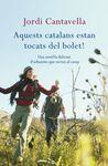 AQUESTS CATALANS ESTAN TOCATS DEL BOLET