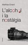 ALCOHOL I LA NOSTALGIA, L'