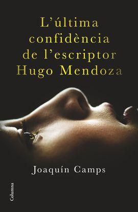 ULTIMA CONFIDENCIA DE L'ESCRIPTOR HUGO, L'