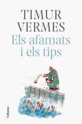 AFAMATS I ELS TIPS, ELS