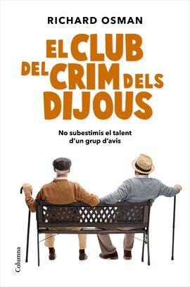 CLUB DEL CRIM DELS DIJOUS, EL