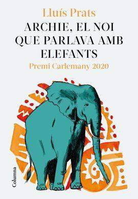ARCHIE, EL NOI QUE PARLAVA AMB ELEFANTS