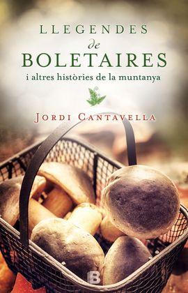 LLEGENDES DE BOLETAIRES I ALTRES HISTORIES DE LA MUNTANYA