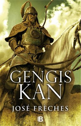 GENGIS KAN EL CONQUISTADOR
