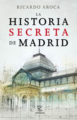 HISTORIA SECRETA DE MADRID