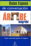 ARABE MAGREBI, GUIA DE CONVERSACION -ESPASA