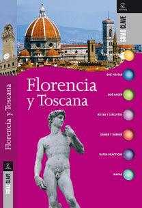 FLORENCIA Y TOSCANA -GUIAS CLAVE
