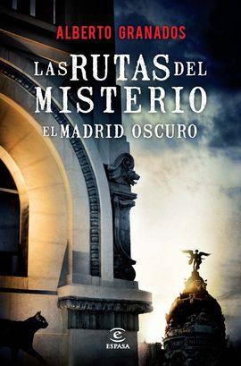 RUTAS DEL MISTERIO, LAS. EL MADRID OSCURO