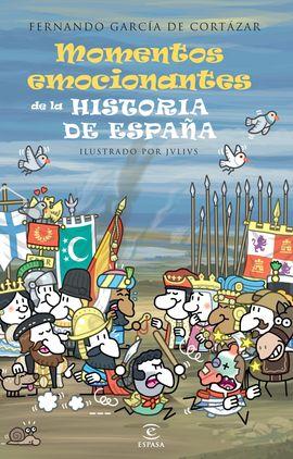 MOMENTOS MÁS EMOCIONANTES DE LA HISTORIA DE ESPAÑA, LOS