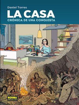 CASA, LA. CRÓNICA DE UNA CONQUISTA
