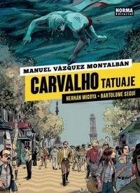 CARVALHO. TATUAJE -MANUEL VAZQUEZ MONTALBAN