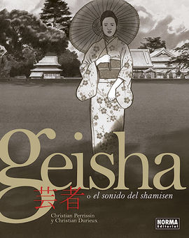 GEISHA  O EL SONIDO DEL SHAMISEN