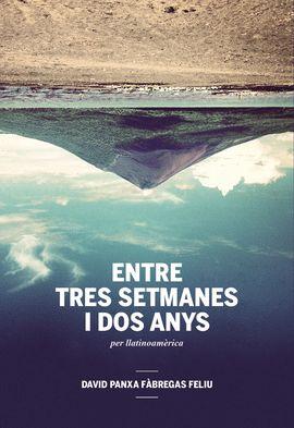 ENTRE TRES SETMANES I DOS ANYS PER LLATINOAMERICA