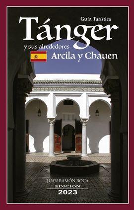 TÁNGER Y SUS ALREDEDORES. ARCILA Y CHAUEN -GUIA ILUSTRADA