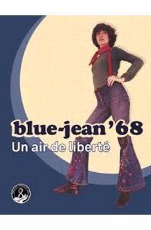 BLUE-JEAN'68. UN AIRE DE LIBERTAD [CATÁLOGO DE EXPOSICIÓN]