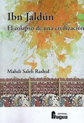 IBN JALDÚN. EL COPALSO DE UNA CIVILIZACIÓN.