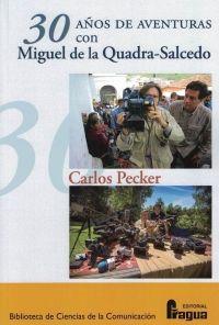 30 AÑOS DE AVENTURAS CON MIGUEL DE LA CUADRA-SALCEDO