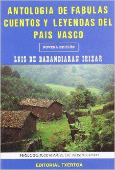ANTOLOGIA DE FABULAS Y LEYENDAS DEL PAIS VASCO