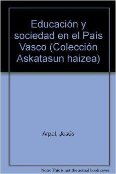 EDUCACION Y SOCIEDAD EN EL PAIS VASCO