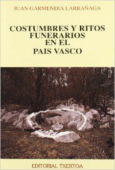 COSTUMBRES Y RITOS FUNE. EN EL PAIS VASCO