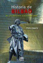 HISTORIA DE BILBAO. DE LOS ORIGENES A NUESTROS DIAS