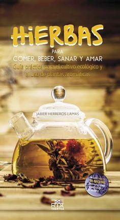HIERBAS PARA COMER, BEBER, SANAR Y AMAR -TXERTOA